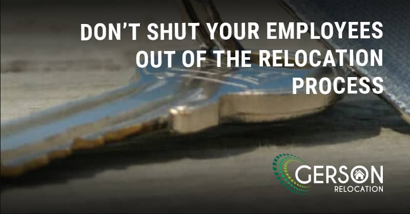 Don't Shut Your Employees Out Of The Relocation Process