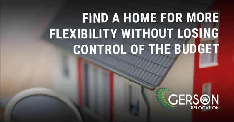Find Home For More Flexibility Without Losing Budget Control