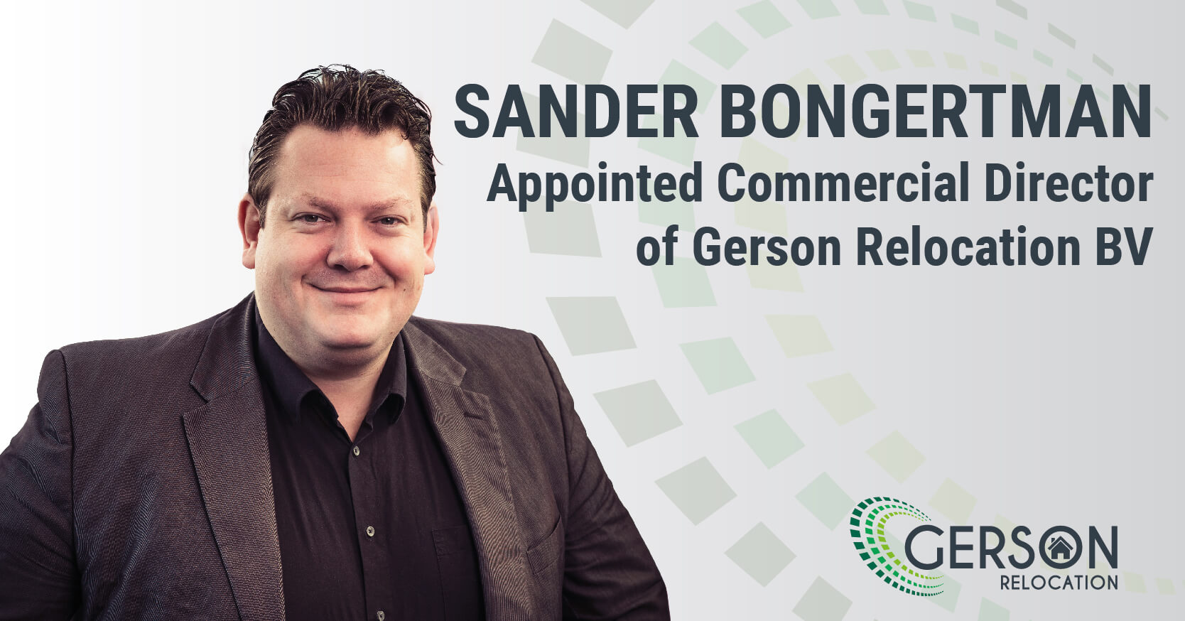 We Are Delighted To Announce That Sander Bongertman Has Been Appointed As Commercial Director Of Gerson Relocation BV.